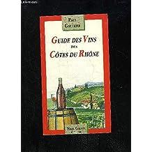 Guide des vins des Côtes du Rhône (Collection Votre cave)