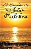 El Comandante de la Isla de Culebra, Carlos M. Olivo EchevarríA, 1463344562