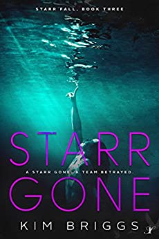 Starr Gone (Starr Fall Series Book 3) by [Briggs, Kim]