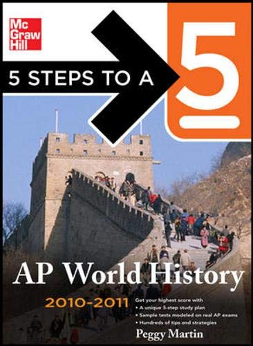 5 Steps to a 5 AP World History, 2010-2011 Edition (5 Steps to a 5 on the Advanced Placement Examinations Series)