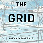 The Grid: The Fraying Wires Between Americans and Our Energy Future Hörbuch von Gretchen Bakke Gesprochen von: Emily Caudwell