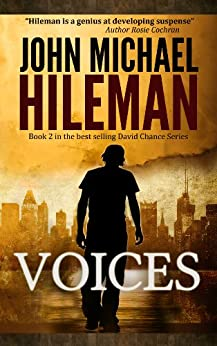 VOICES: Book 2 in the David Chance series (Suspense, Mystery, Thriller, Christian Fiction) by [Hileman, John Michael]