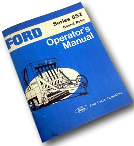 - Ford Series 552 Round Baler Operators Owners Manual Big Round Hay Bale New Print