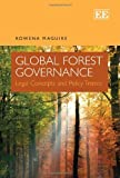 Global Forest Governance, R. Maguire, 0857936069