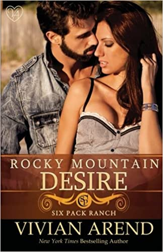 Rocky Mountain Desire: Volume 3 (Six Pack Ranch): Amazon.es: Arend, Vivian: Libros en idiomas extranjeros