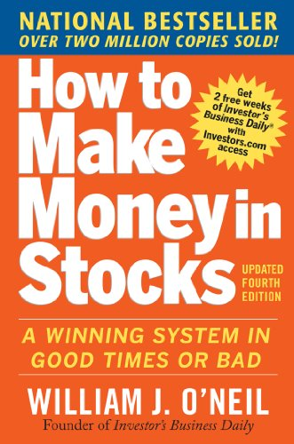 How to Make Money in Stocks:  A Winning System in Good Times and Bad, Fourth Edition (Stock Market Best Stocks)