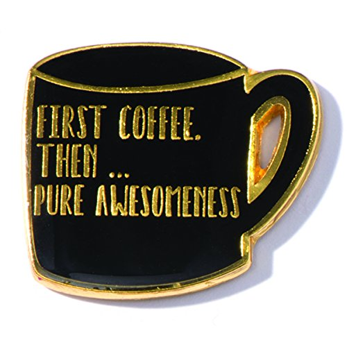 First Coffee Then Pure Awesomeness Coffee Mug Appreciation Award Lapel Pins, 6 (1st Coffee Mug)