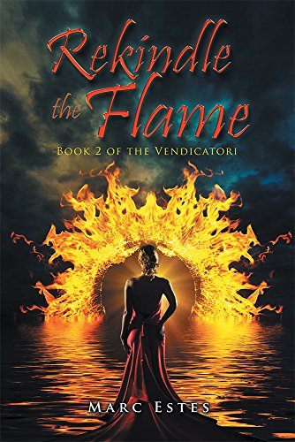 Rekindle the Flame: Book 2 of the Vendicatori