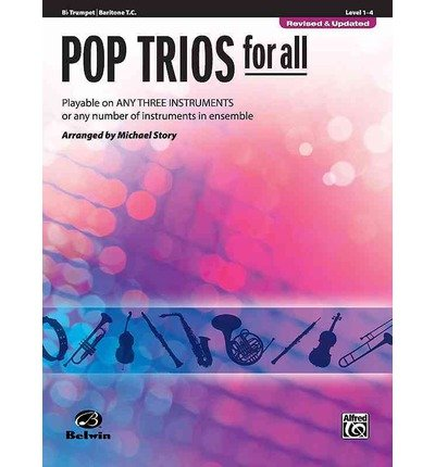 Pop Trios for All: B-Flat Trumpet/Baritone T.C., Level 1-4: Playable on Any Three Instruments or Any Number of Instruments in Ensemble (Pop Instrumental Ensembles for All) (Paperback) - ()