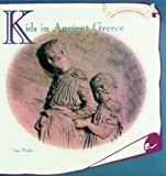Kids in Ancient Greece, Lisa A. Wroble, 0823951227