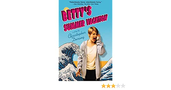 Bettys summer vacation kindle edition by christopher durang bettys summer vacation kindle edition by christopher durang literature fiction kindle ebooks amazon fandeluxe Images