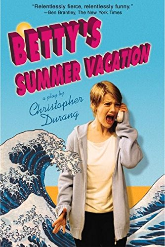 Bettys summer vacation kindle edition by christopher durang bettys summer vacation by durang christopher fandeluxe Gallery
