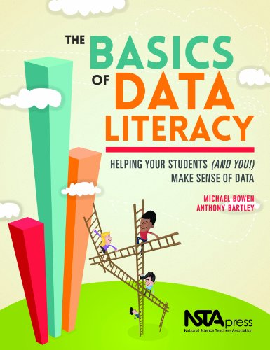 The Basics of Data Literacy: Helping Your Students (And You!) Make Sense of Data - PB343X