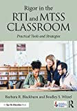Rigor in the RTI and MTSS Classroom: Practical Tools and Strategies