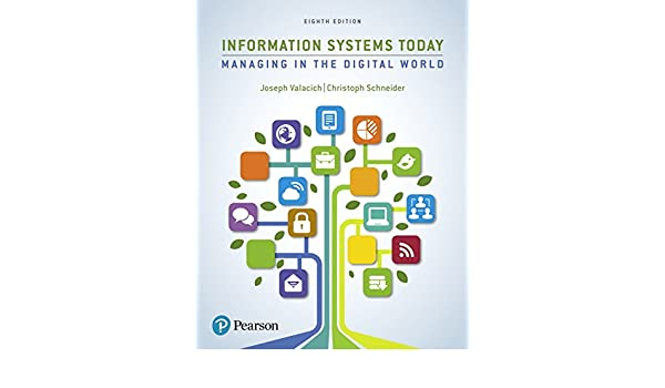 Information systems today managing the digital world 8th edition information systems today managing the digital world 8th edition joseph valacich christoph schneider 9780134635200 amazon books fandeluxe Images