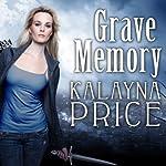 Grave Memory: Alex Craft Series, Book 3 | Kalayna Price