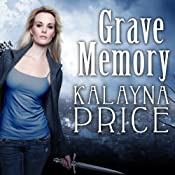 Grave Memory: Alex Craft Series, Book 3 | Kalayna Price