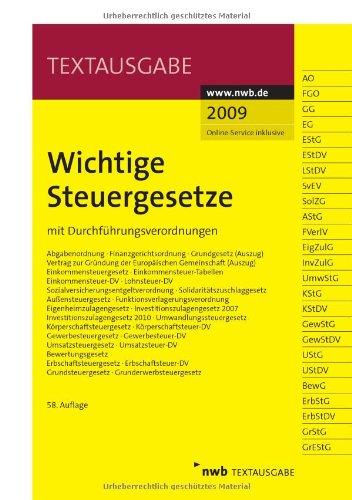 Wichtige Steuergesetze mit Durchführungsverordnungen, Ausgabe 2009 (Textausgabe)