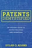 Image for Patents Demystified: An Insider's Guide to Protecting Ideas and Inventions