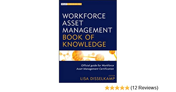 Amazon workforce asset management book of knowledge wiley amazon workforce asset management book of knowledge wiley corporate fa ebook lisa disselkamp kindle store fandeluxe Image collections