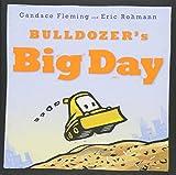 Bulldozer's Big Day (The Bulldozer Books)