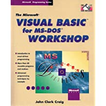 The Microsoft Visual Basic for MS-DOS Workshop