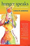 Hunger Speaks, Carolyn Jennings, 0982201516