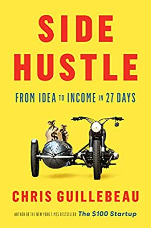 Side Hustle: From Idea to Income in 27 Days (English Edition ...