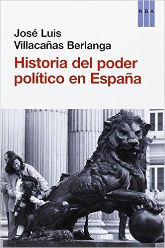 Historia del poder político en España ENSAYO Y BIOGRAFIA: Amazon.es: Villacañas Berlanga, José Luis: Libros