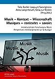 Musik - Kontext - Wissenschaft / Musiques - Contextes - Savoirs : InterdisziplinäRe Forschung Zu Musik / Perspectives Interdisciplinaires Sur la Musique, Talia Bachir-Loopuyt, Sara Iglesias, Anna Langenbruch, Gesa zur Nieden, 3631606524