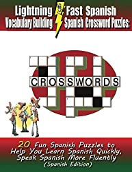 Lightning Fast Spanish Vocabulary Building Spanish Crossword Puzzles:  20 Fun Spanish Puzzles to Help You Learn Spanish Quickly, Speak Spanish More Fluently (Spanish Edition)