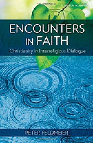 Encounters in Faith: Christianity in Interreligious Dialogue