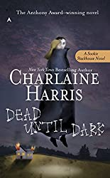 Dead Until Dark: A Sookie Stackhouse Novel
