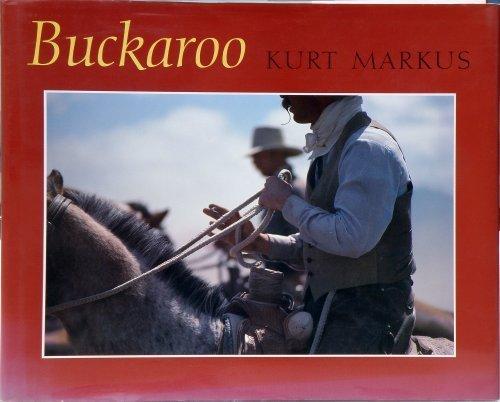 Buckaroo: Images from the Sagebrush Basin (Buckaroo Collection)