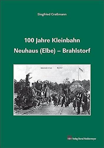 100 Jahre Kleinbahn Neuhaus (Elbe)–Brahlstorf