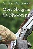More Shotguns and Shooting, Michael McIntosh, 0924357754