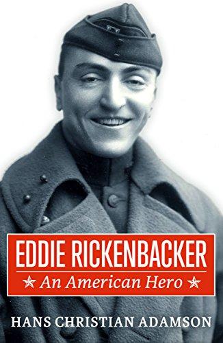 Eddie Rickenbacker: An American Hero by [Adamson, Hans Christian]