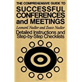 The Comprehensive Guide to Successful Conferences and Meetings: Detailed Instructions and Step-by-Step Checklists 1st edition by Nadler, Leonard, Nadler, Zeace (1987) Paperback