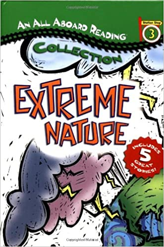 An All Aboard Reading Station Stop 3 Collection: Extreme Nature (All Aboard Reading)
