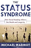 The Status Syndrome, Michael Marmot, 0805073701