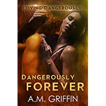Dangerously Forever: A Sci-Fi Alien Mated Romance (Loving Dangerously Book 6)