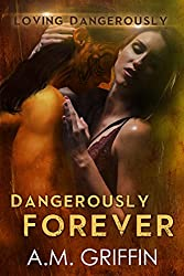 Dangerously Forever: A Sci-Fi Alien Mated Romance (Loving Dangerously Book 5)