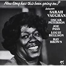 How Long Has This Been Going On? by Sarah Vaughan (1991-05-03)