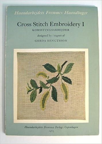Read Cross Stitch Embroidery 1  ( Korsstingsarbejder ) (Haandarbedjets fremmes haandbÃ,ger) PDF