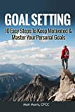 *Do You Want Access To The Simple Steps To Set Goals & The Key Ingredient To Staying Motivated? That is exactly what you are about to learn!  DISCOVER::  - How To Successfully Set Up Achievable Goals  - How To Stay Motivated  - How To Apply SMART...