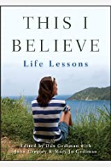 This I Believe: Life Lessons Kindle Edition