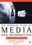 The Penguin Atlas of Media and Information, Mark Balnaves and James Donald, 0142000175