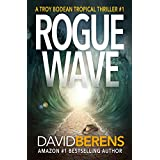 Rogue Wave (A Troy Bodean Tropical Thriller)