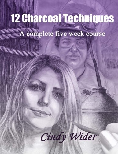 (12 Charcoal Techniques: A Complete Five Week Course )