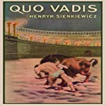 Quo Vadis: A Narrative of the Time of Nero | Henryk Sienkiewicz
